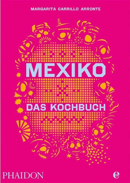 Mexiko Das Kochbuch