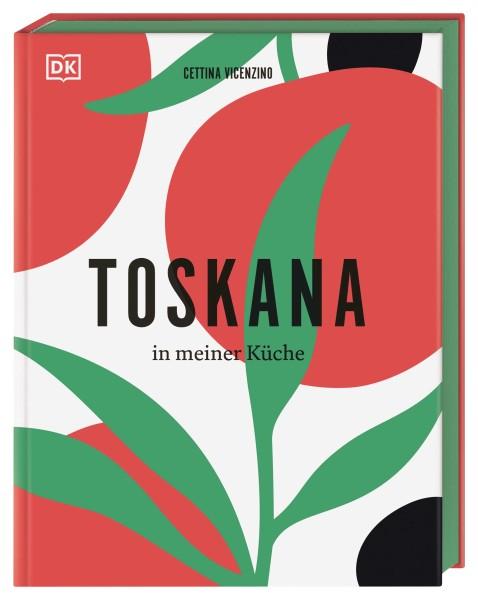 Toskana in meiner Küche - Das Kochbuch