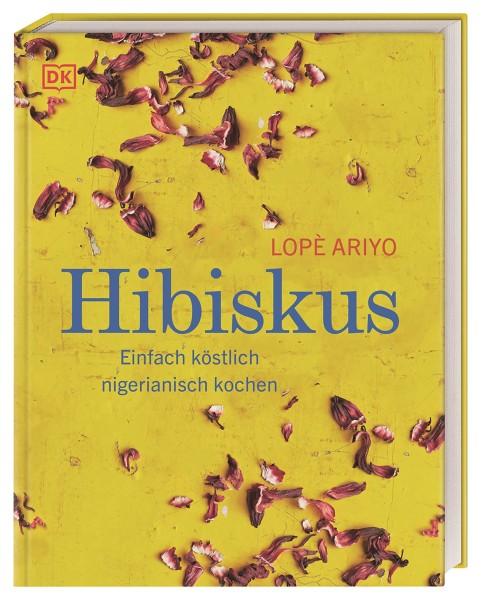 Hibiskus - Einfach köstlich nigerianisch kochen